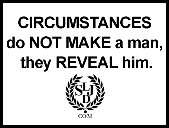 circumstances do not make